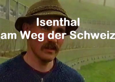 """Isenthal am Weg der Schweiz 1991 – 11 Jahre nach """"Wir Kinder aus dem Bergdorf"""""""