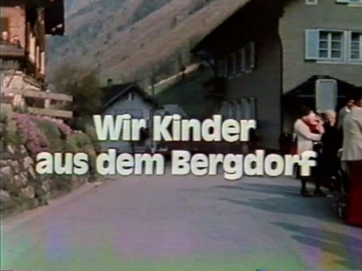 Wir Kinder aus dem Bergdorf Isenthal